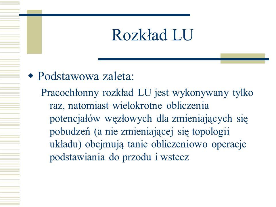 Rozkład LU Podstawowa zaleta: