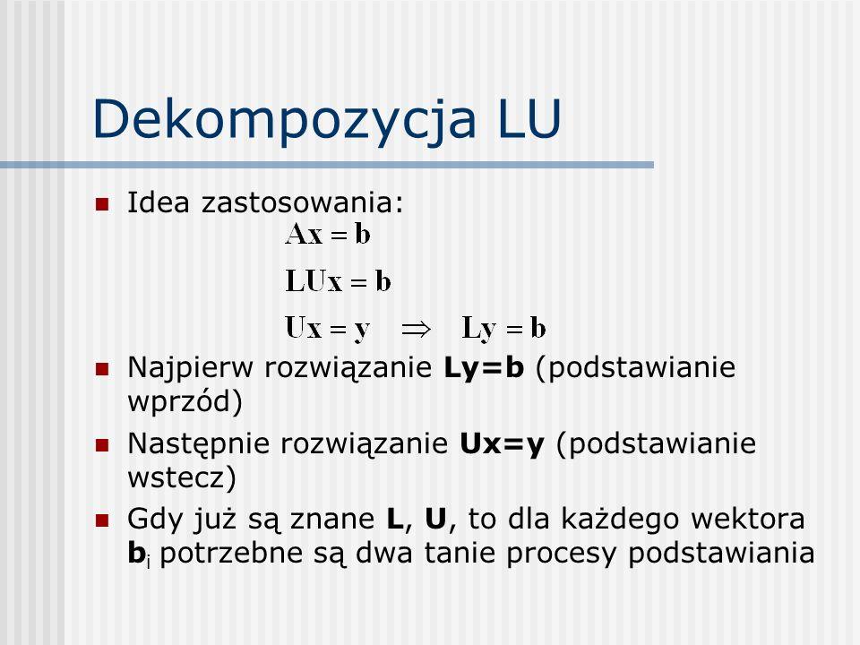 Dekompozycja LU Idea zastosowania: