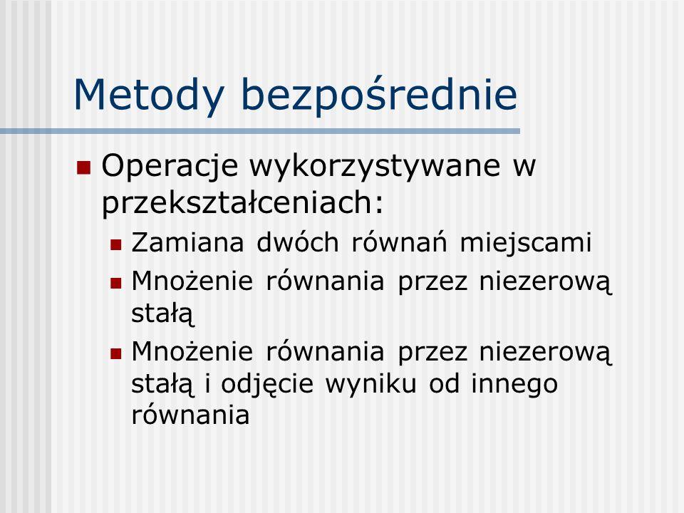 Metody bezpośrednie Operacje wykorzystywane w przekształceniach: