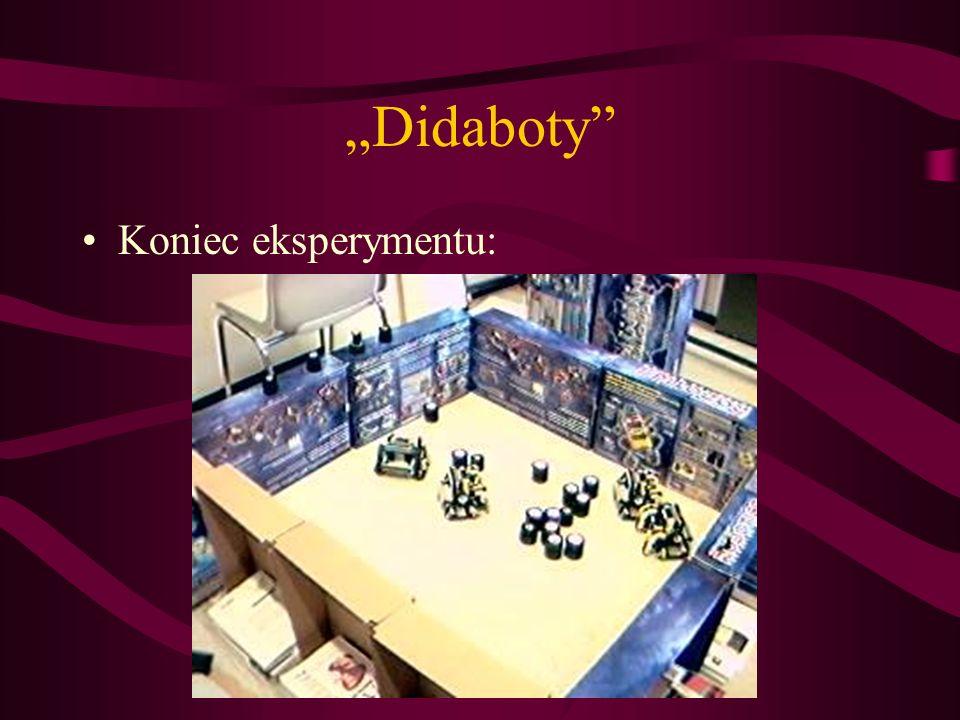 """""""Didaboty Koniec eksperymentu:"""
