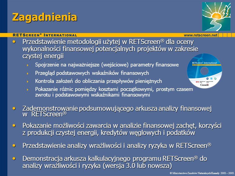 Zagadnienia Przedstawienie metodologii użytej w RETScreen® dla oceny wykonalności finansowej potencjalnych projektów w zakresie czystej energii.
