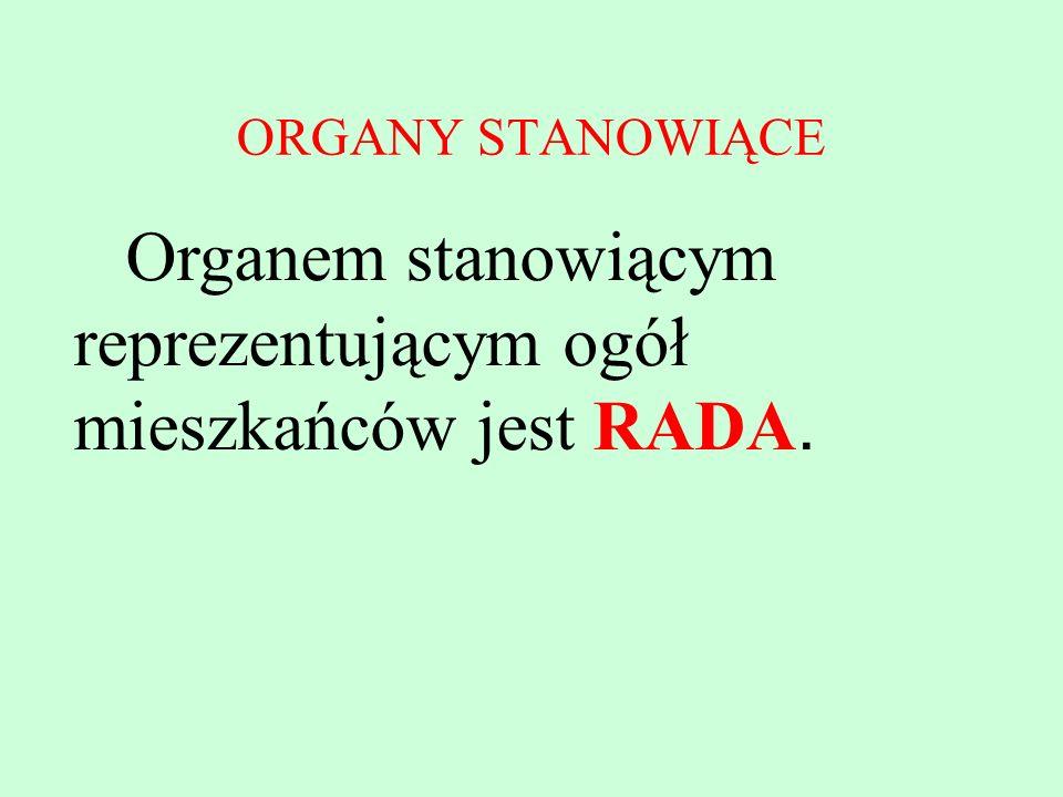 Organem stanowiącym reprezentującym ogół mieszkańców jest RADA.