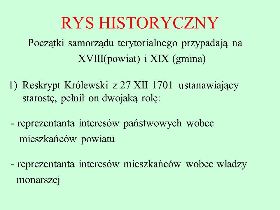 RYS HISTORYCZNY Początki samorządu terytorialnego przypadają na XVIII(powiat) i XIX (gmina)