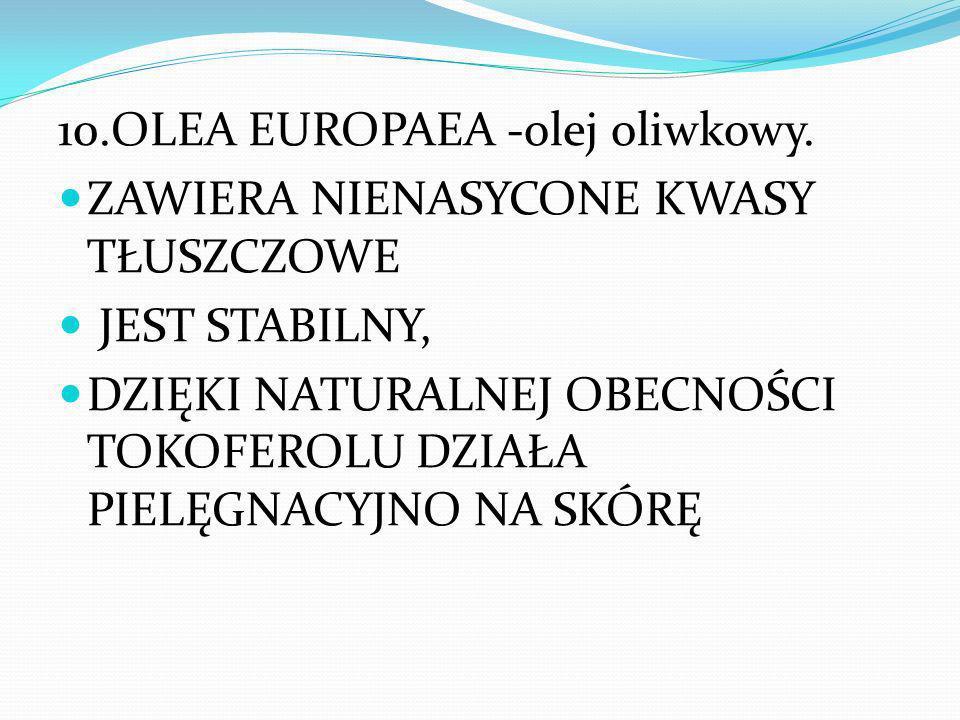 10.OLEA EUROPAEA -olej oliwkowy.