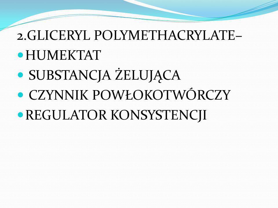 2.GLICERYL POLYMETHACRYLATE–
