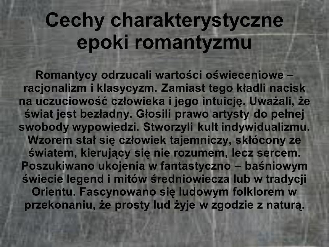 Cechy charakterystyczne epoki romantyzmu