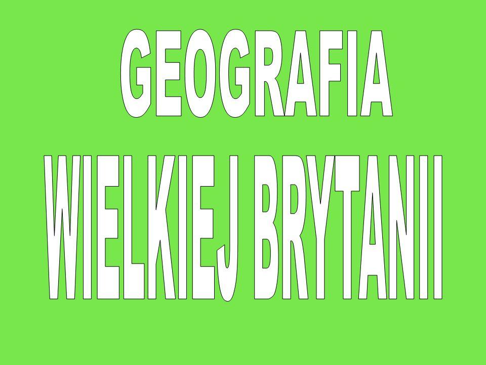 GEOGRAFIA WIELKIEJ BRYTANII