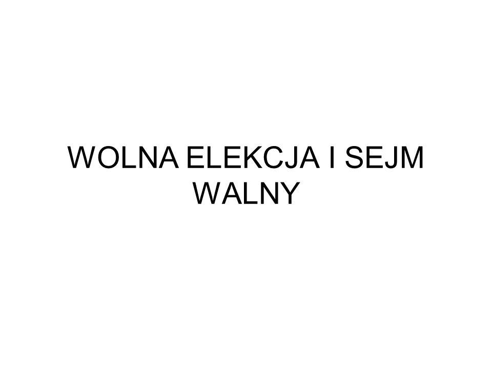 WOLNA ELEKCJA I SEJM WALNY