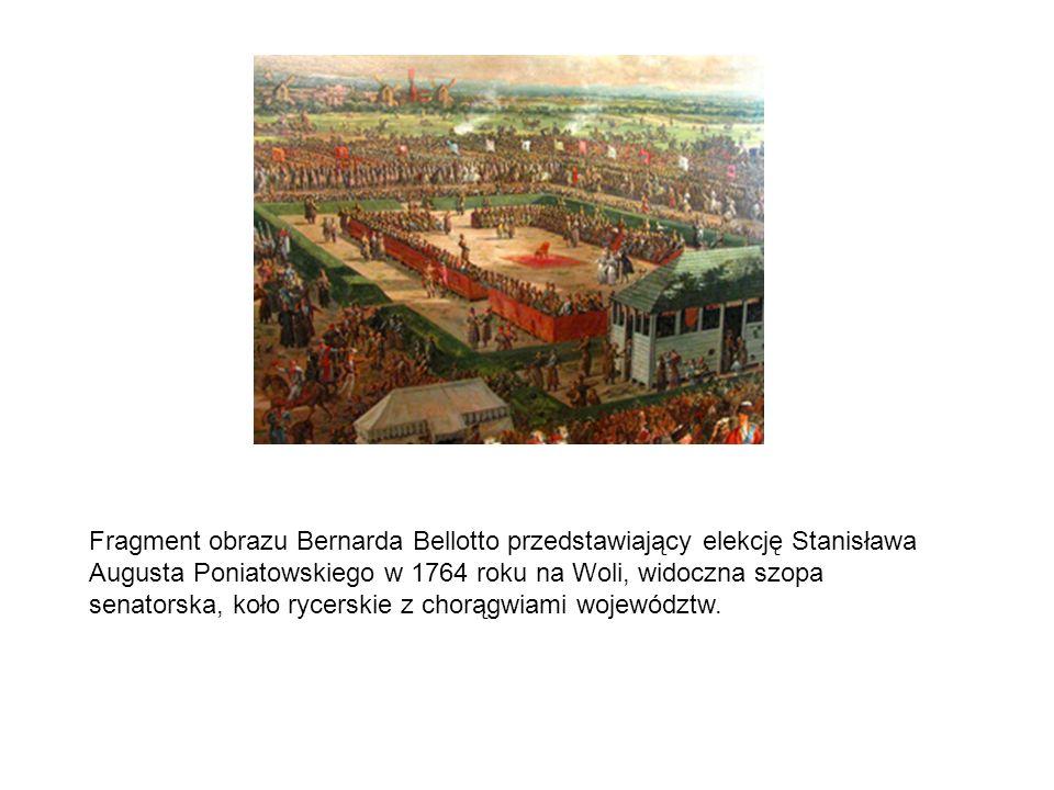 Fragment obrazu Bernarda Bellotto przedstawiający elekcję Stanisława Augusta Poniatowskiego w 1764 roku na Woli, widoczna szopa senatorska, koło rycerskie z chorągwiami województw.