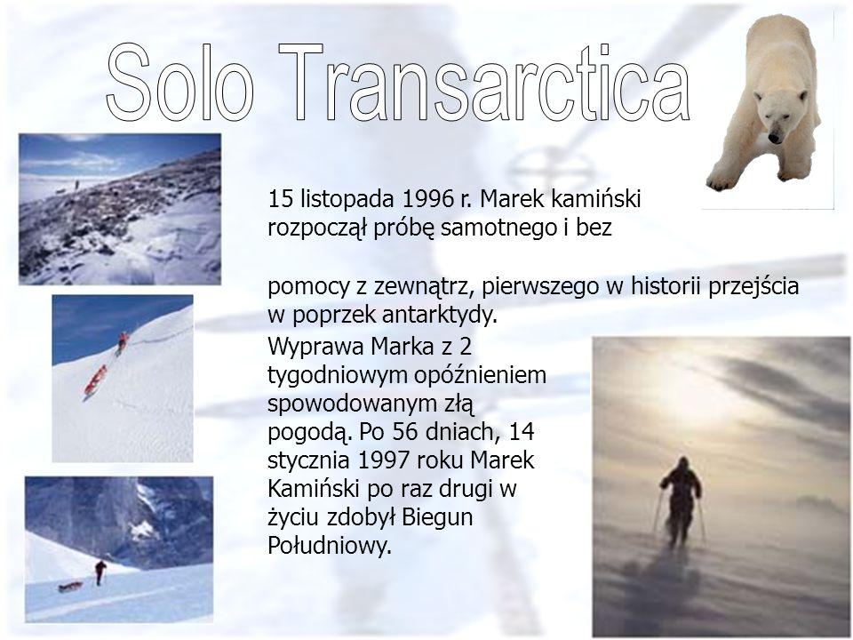 Solo Transarctica 15 listopada 1996 r. Marek kamiński rozpoczął próbę samotnego i bez.
