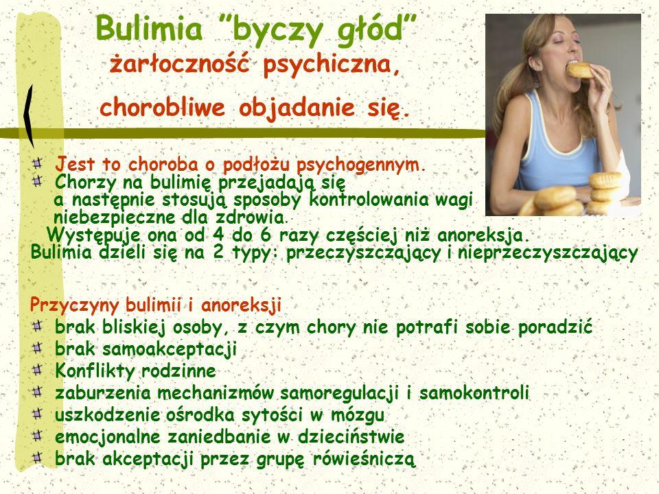 Bulimia byczy głód żarłoczność psychiczna, chorobliwe objadanie się.