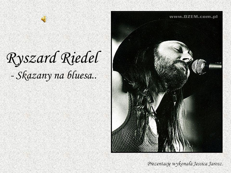 Ryszard Riedel - Skazany na bluesa..