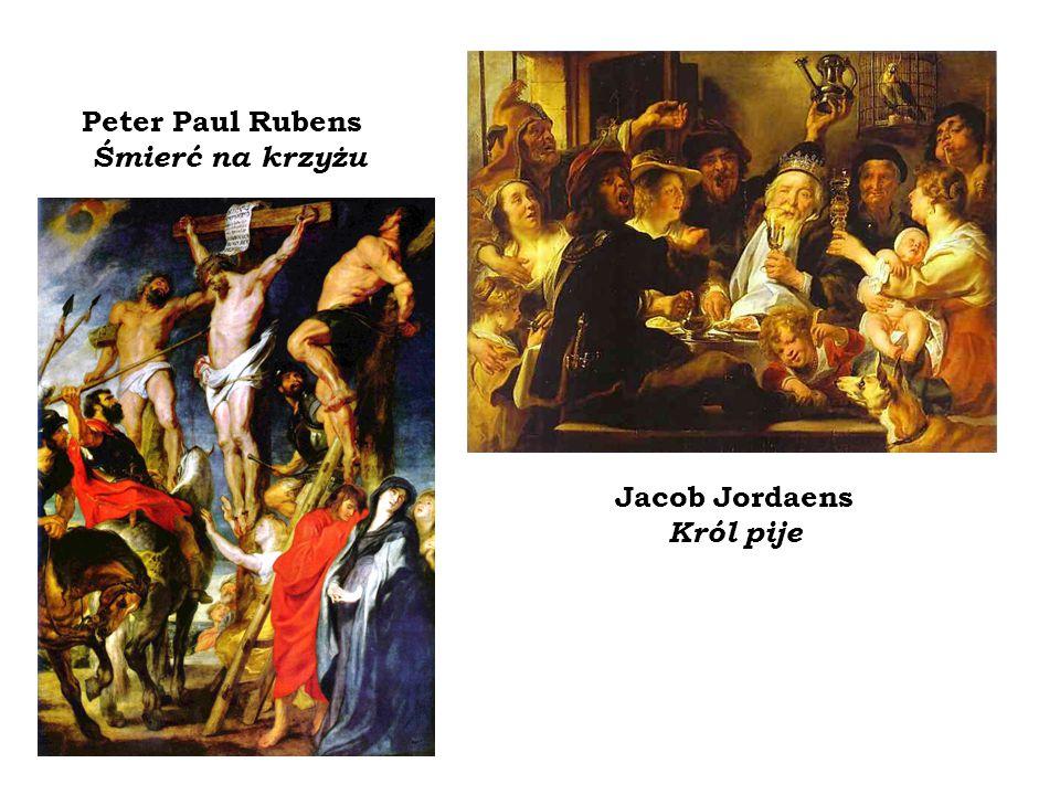Peter Paul Rubens Śmierć na krzyżu Jacob Jordaens Król pije