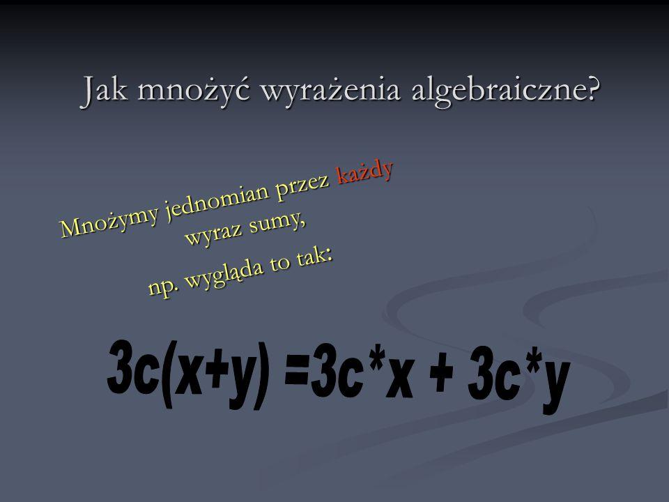 Jak mnożyć wyrażenia algebraiczne