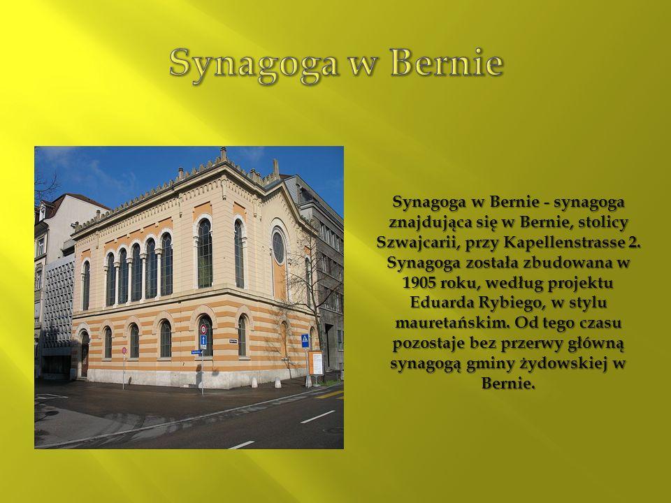 Synagoga w Bernie Synagoga w Bernie - synagoga znajdująca się w Bernie, stolicy Szwajcarii, przy Kapellenstrasse 2.
