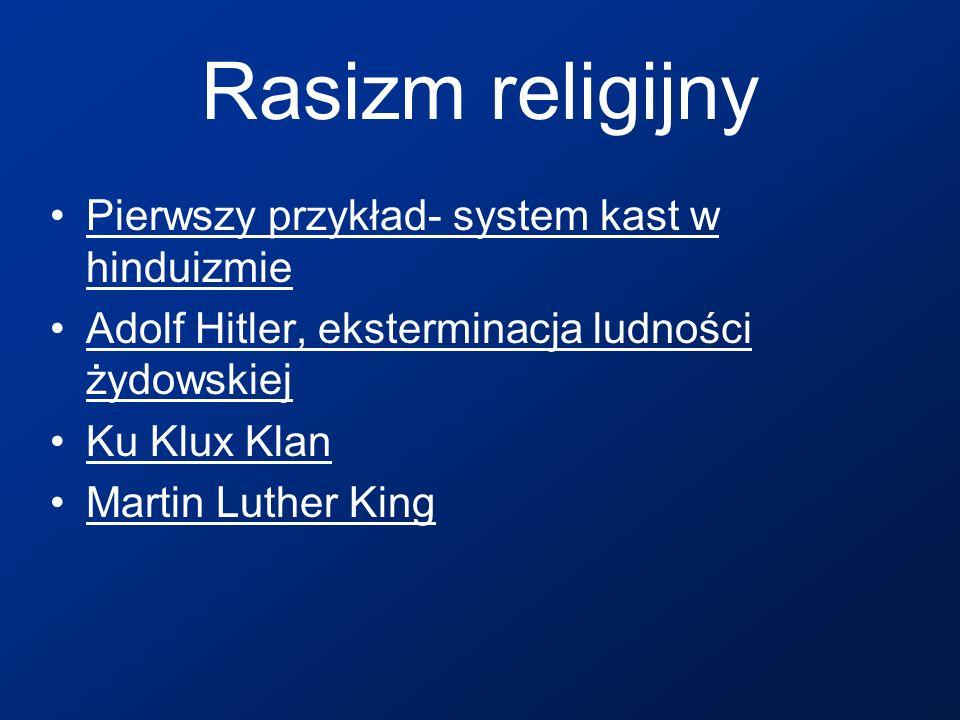 Rasizm religijny Pierwszy przykład- system kast w hinduizmie