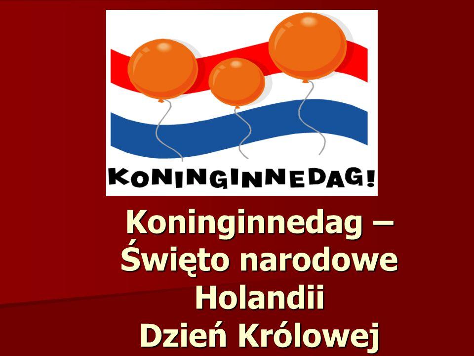Koninginnedag – Święto narodowe Holandii Dzień Królowej