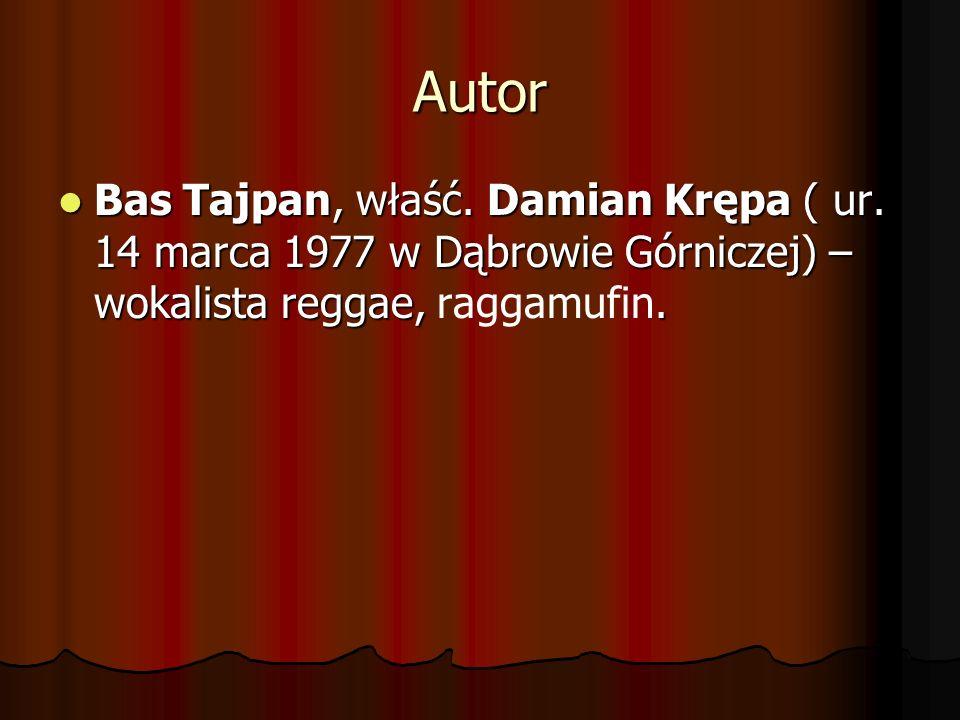 Autor Bas Tajpan, właść. Damian Krępa ( ur.