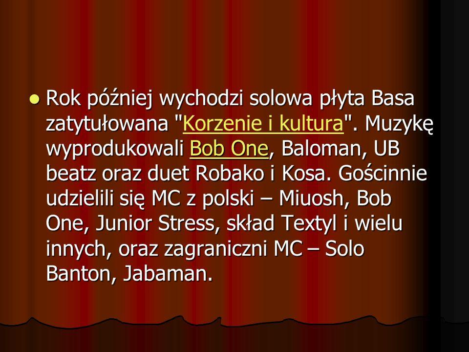 Rok później wychodzi solowa płyta Basa zatytułowana Korzenie i kultura .