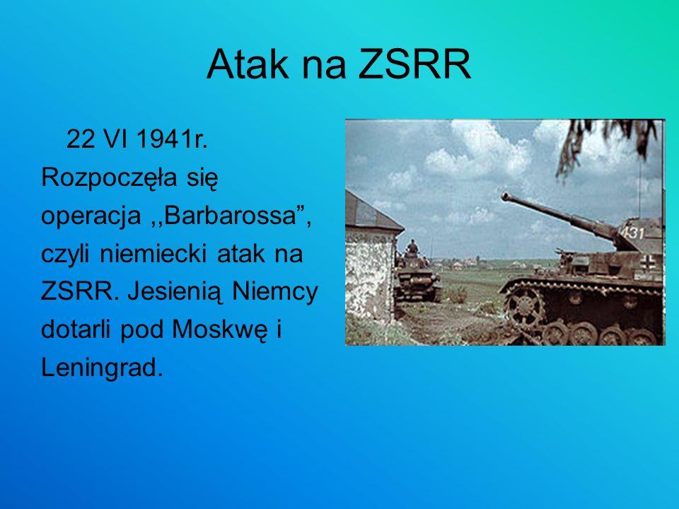 Atak na ZSRR 22 VI 1941r. Rozpoczęła się operacja ,,Barbarossa ,
