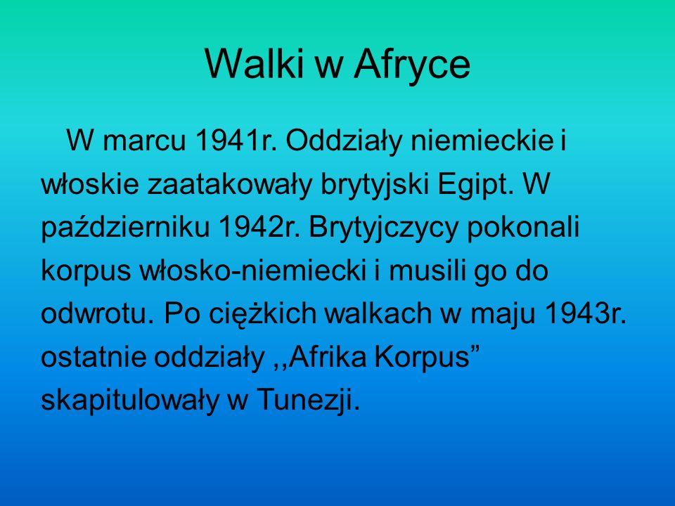 Walki w Afryce W marcu 1941r. Oddziały niemieckie i