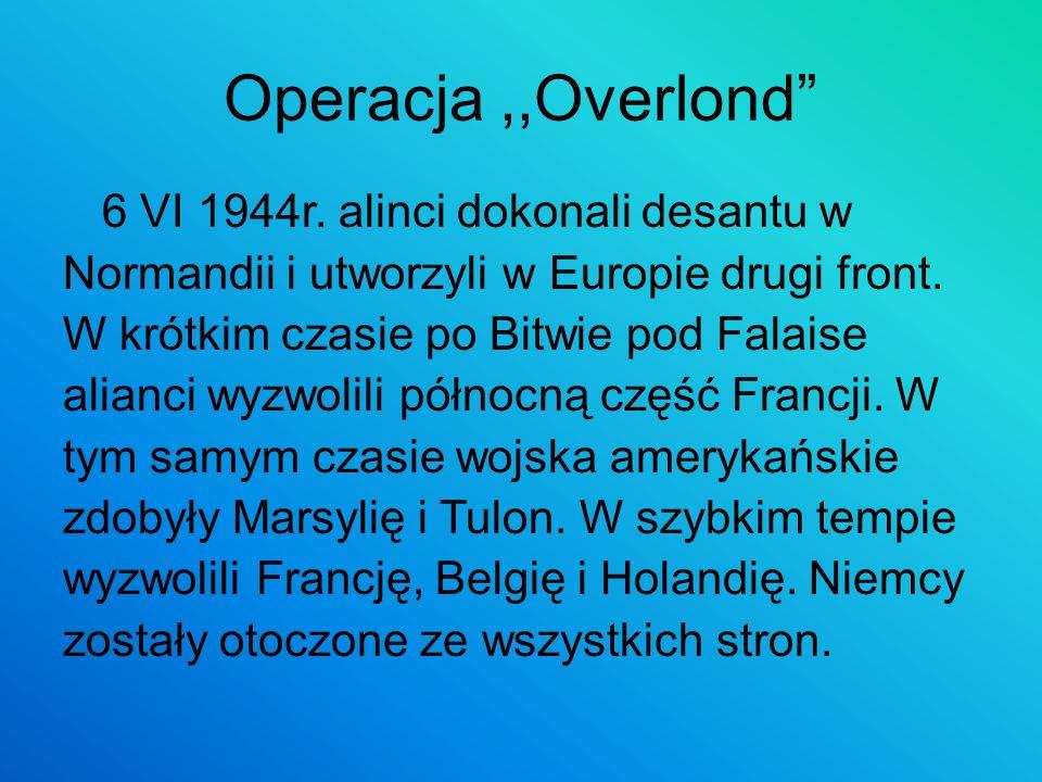 Operacja ,,Overlond 6 VI 1944r. alinci dokonali desantu w