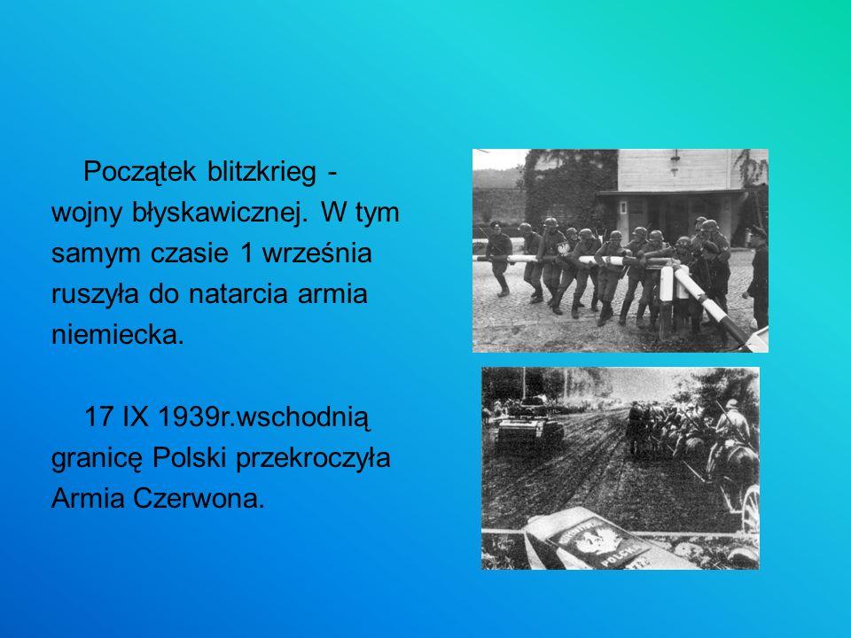 Początek blitzkrieg - wojny błyskawicznej. W tym. samym czasie 1 września. ruszyła do natarcia armia.