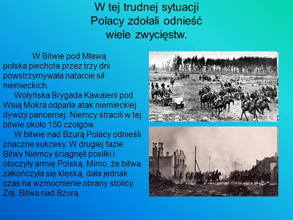 W tej trudnej sytuacji Polacy zdołali odnieść wiele zwycięstw.