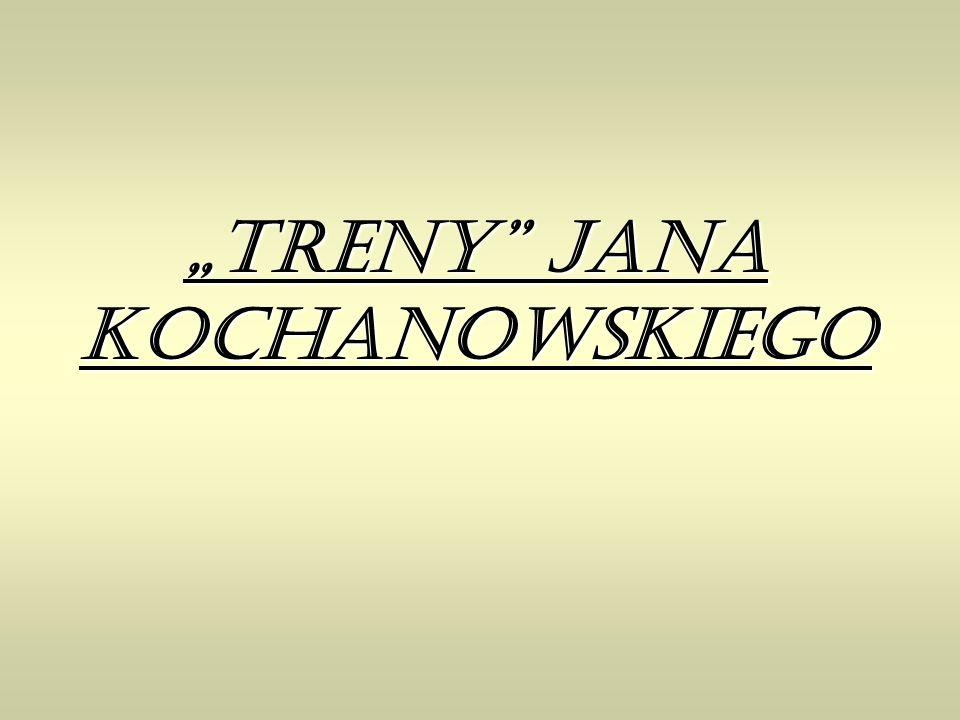 """""""Treny Jana Kochanowskiego"""