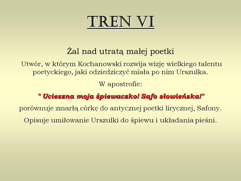 Tren VI Żal nad utratą małej poetki W apostrofie: