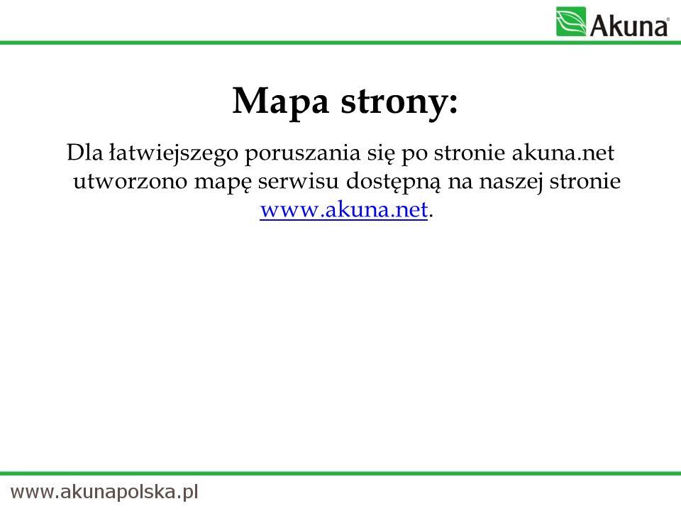 Mapa strony:Dla łatwiejszego poruszania się po stronie akuna.net utworzono mapę serwisu dostępną na naszej stronie www.akuna.net.