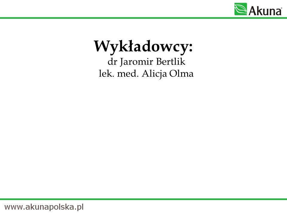 Wykładowcy: dr Jaromir Bertlik lek. med. Alicja Olma