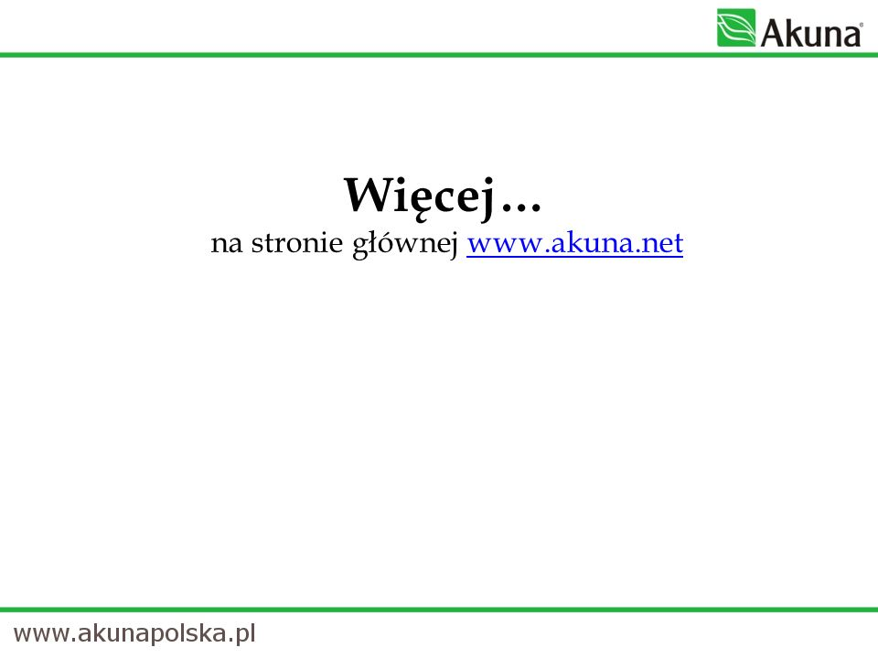 Więcej… na stronie głównej www.akuna.net
