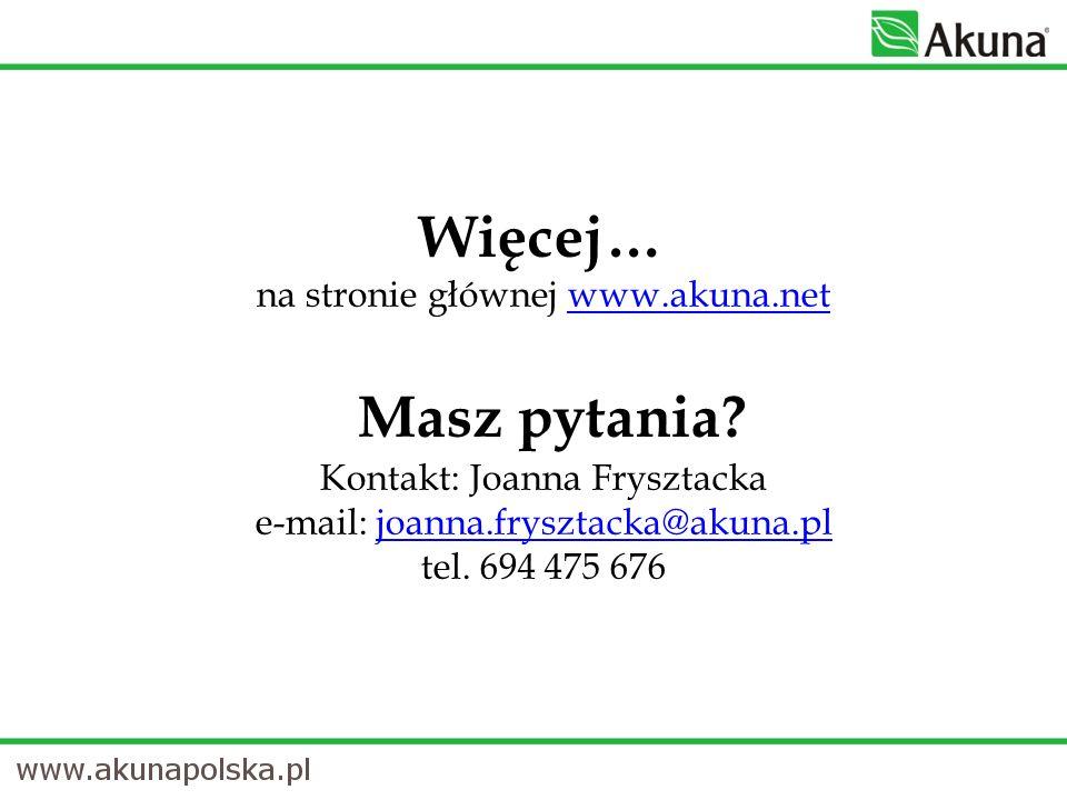 Więcej… na stronie głównej www. akuna. net Masz pytania