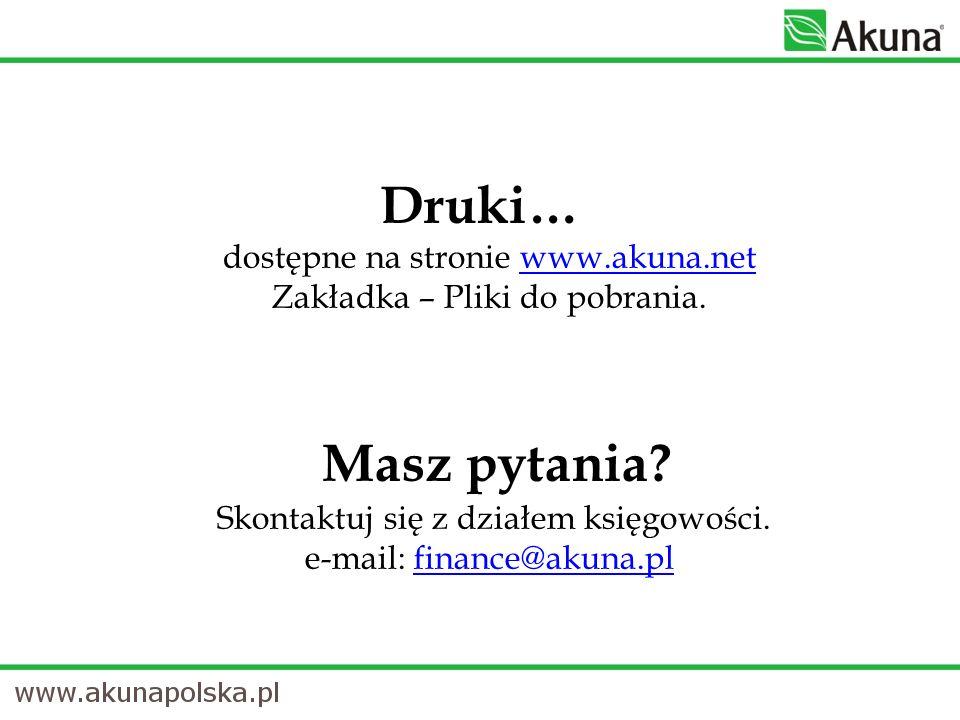 Druki… dostępne na stronie www.akuna.net Zakładka – Pliki do pobrania.