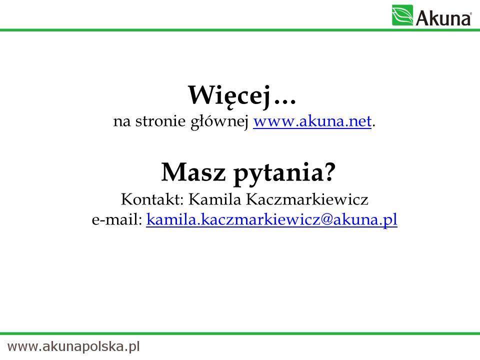 Więcej… na stronie głównej www. akuna. net. Masz pytania