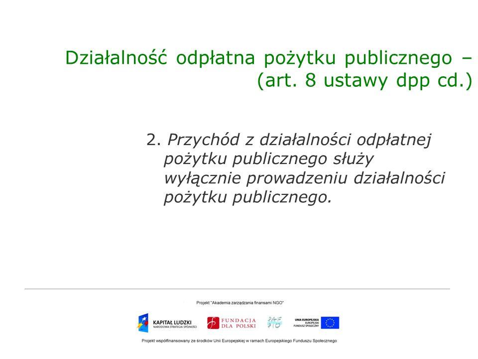 Działalność odpłatna pożytku publicznego – (art. 8 ustawy dpp cd.)