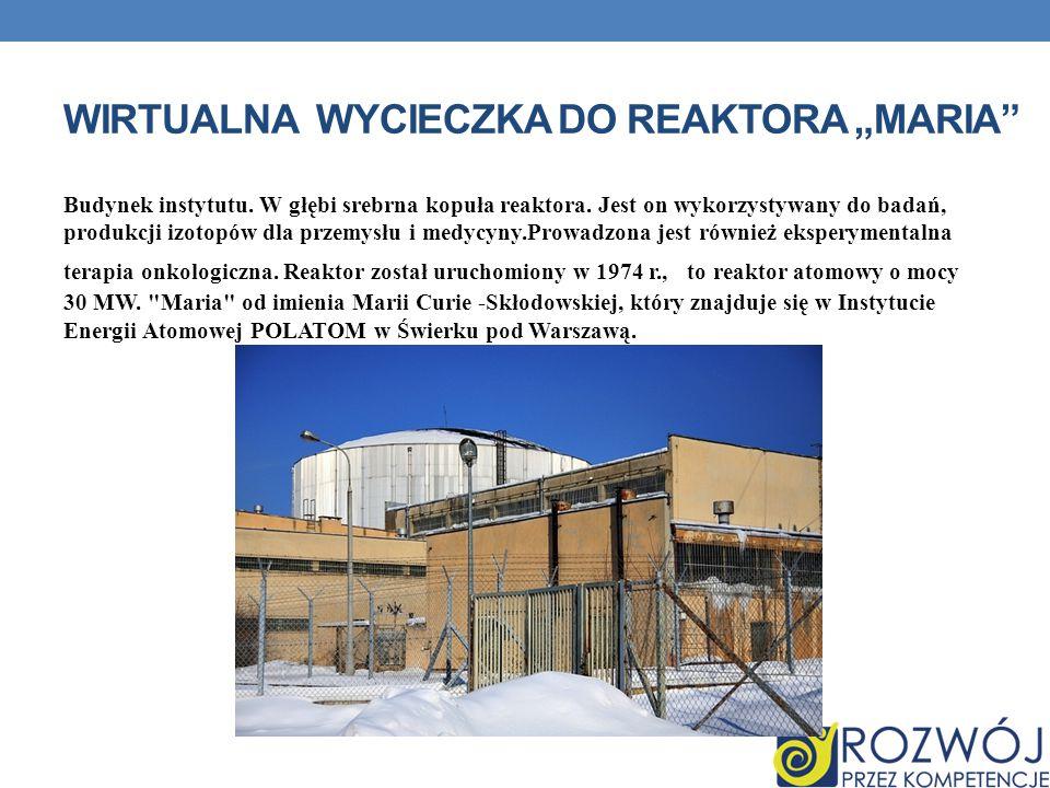 """Wirtualna wycieczka do reaktora """"maria"""