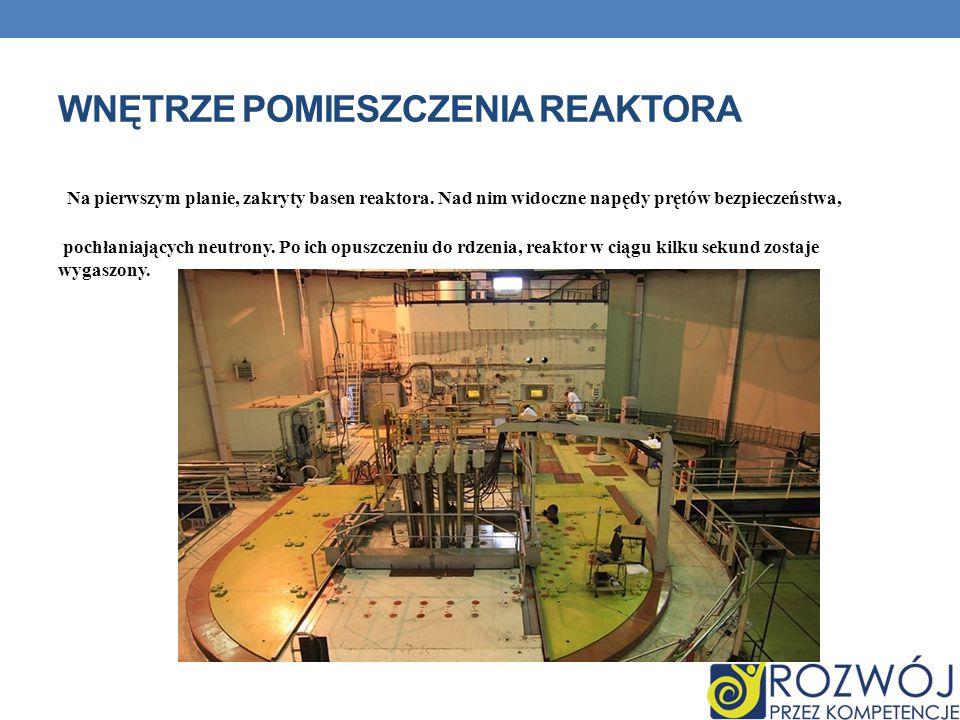 Wnętrze pomieszczenia reaktora
