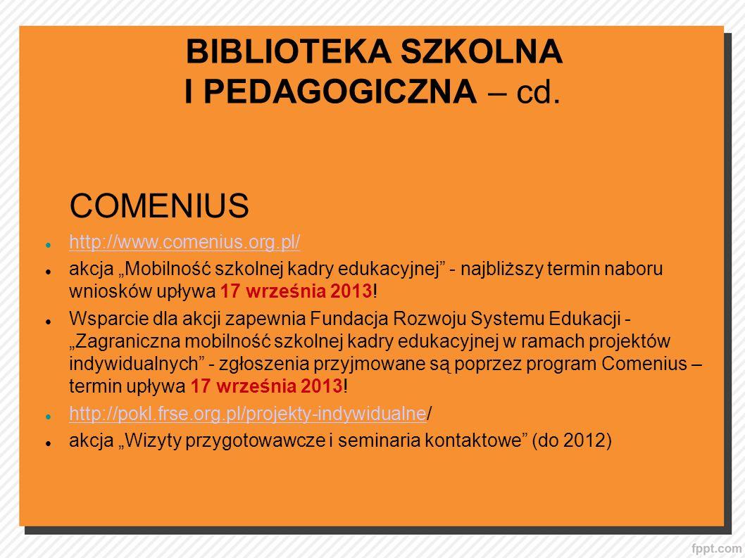 BIBLIOTEKA SZKOLNA I PEDAGOGICZNA – cd.