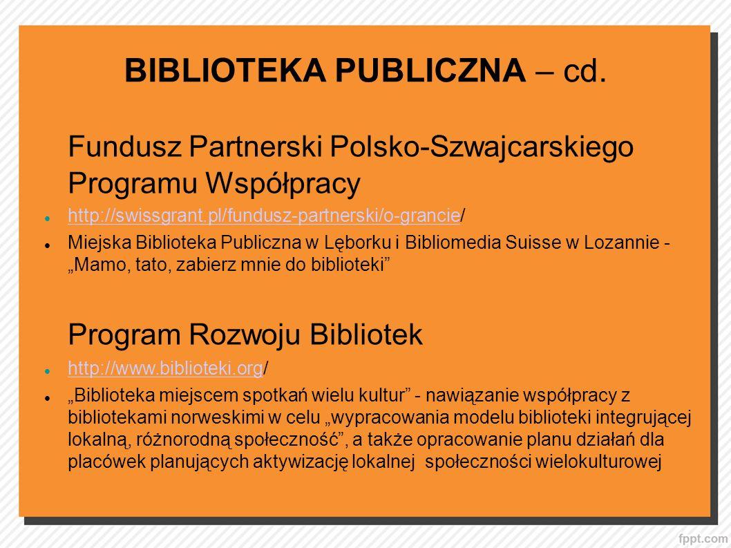 BIBLIOTEKA PUBLICZNA – cd.