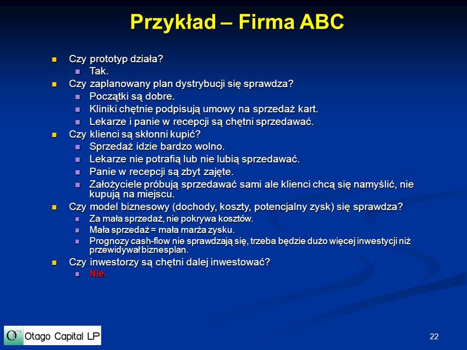 Przykład – Firma ABC Czy prototyp działa Tak.