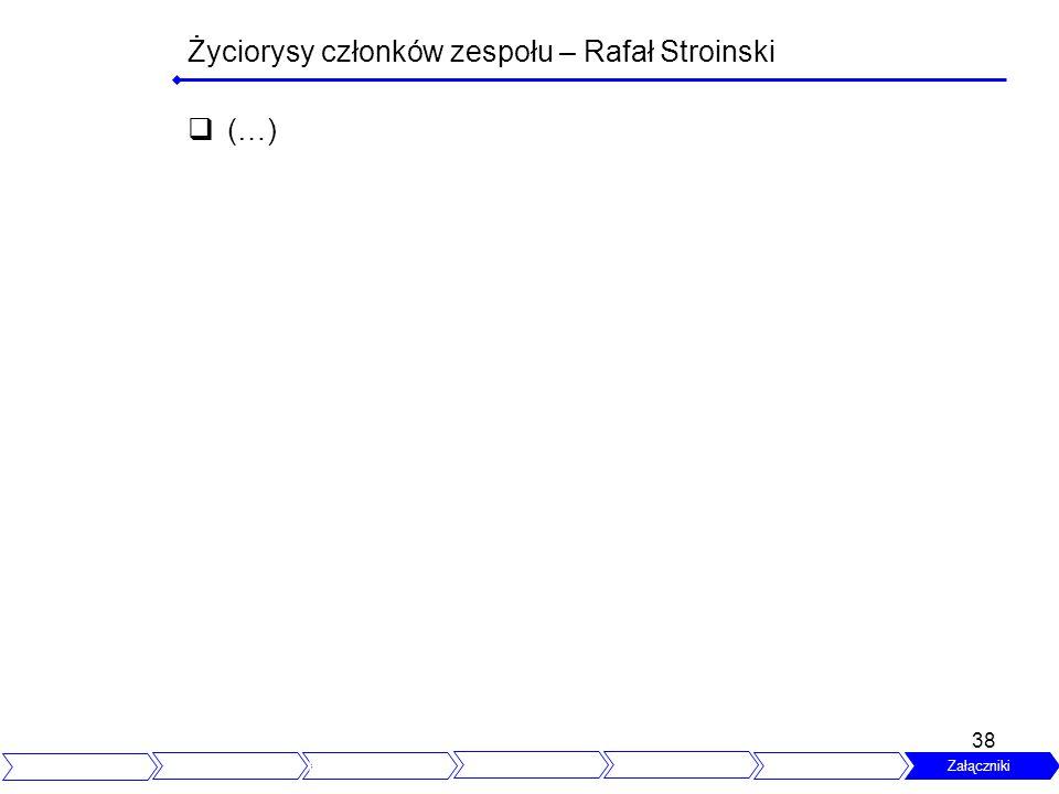 Życiorysy członków zespołu – Rafał Stroinski