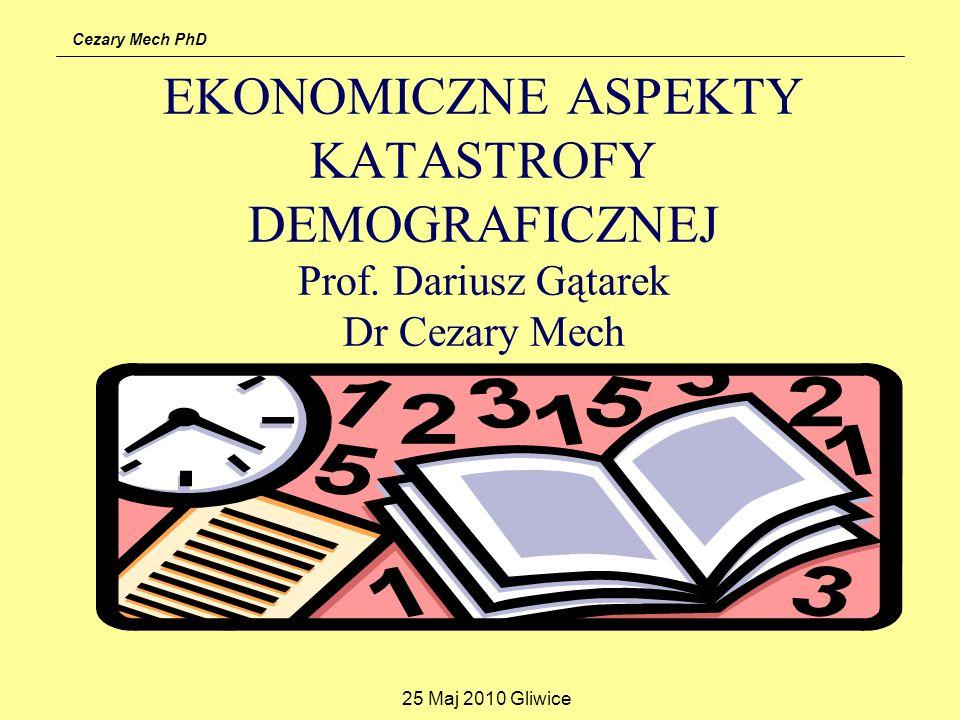 26/03/2017 EKONOMICZNE ASPEKTY KATASTROFY DEMOGRAFICZNEJ Prof.