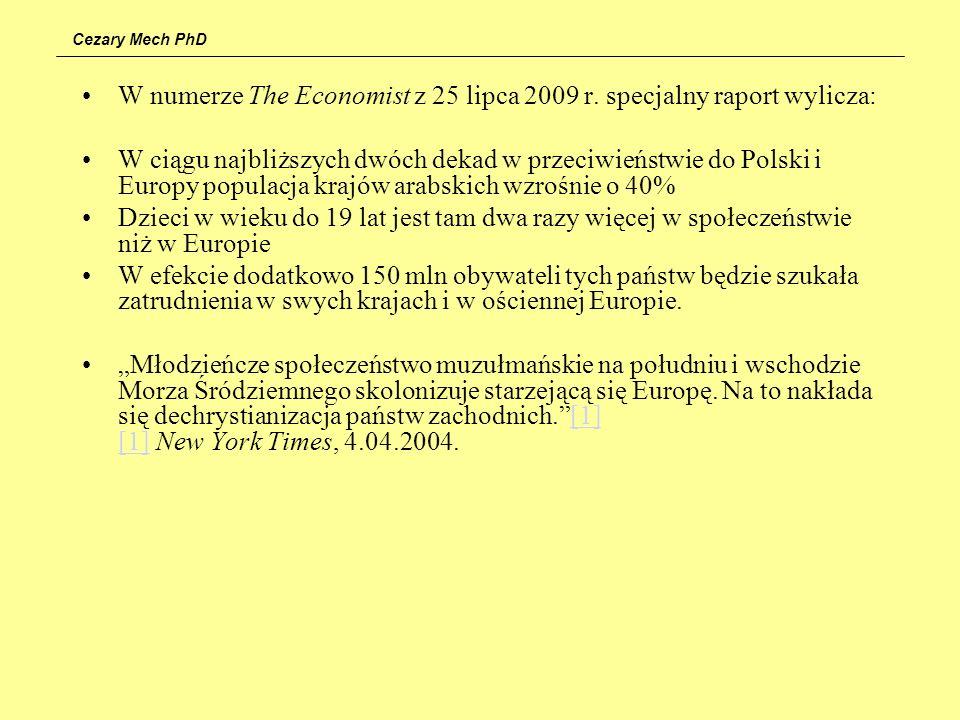 W numerze The Economist z 25 lipca 2009 r. specjalny raport wylicza: