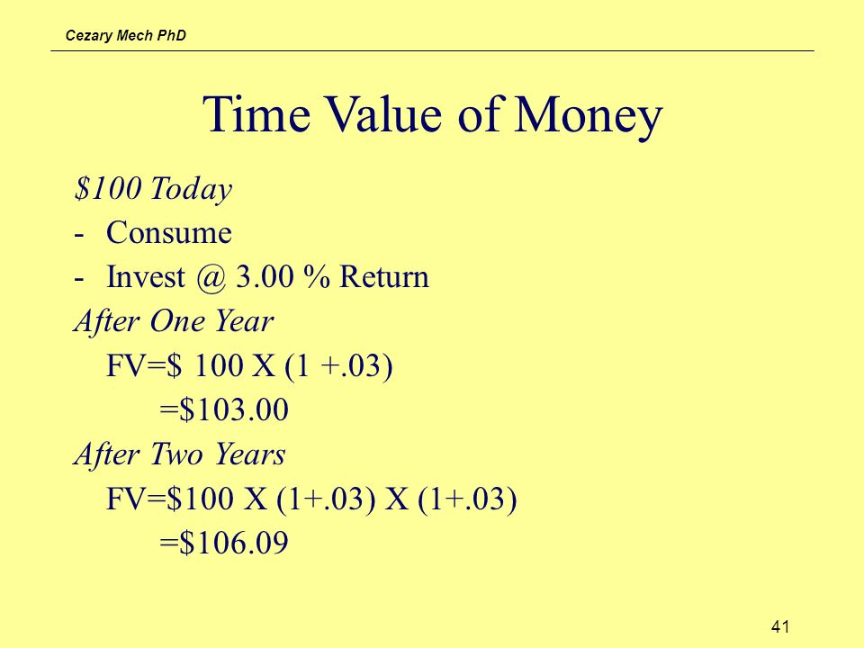 Time Value of Money $100 Today Consume Invest @ 3.00 % Return