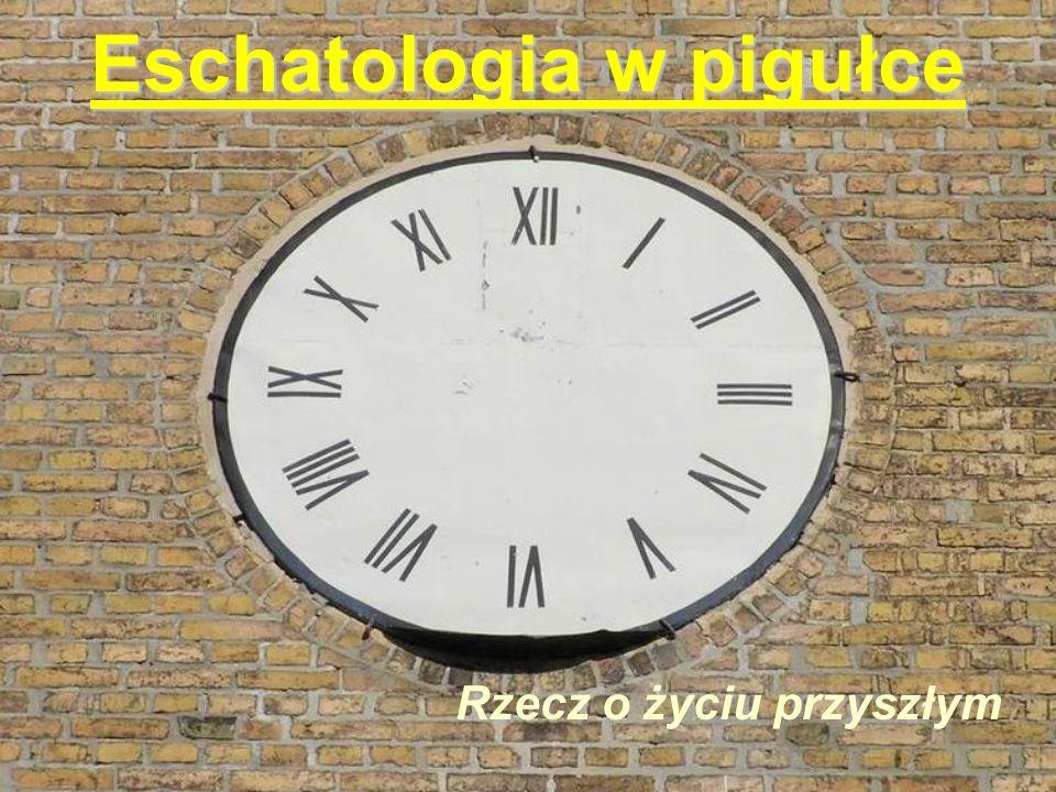 Eschatologia w pigułce
