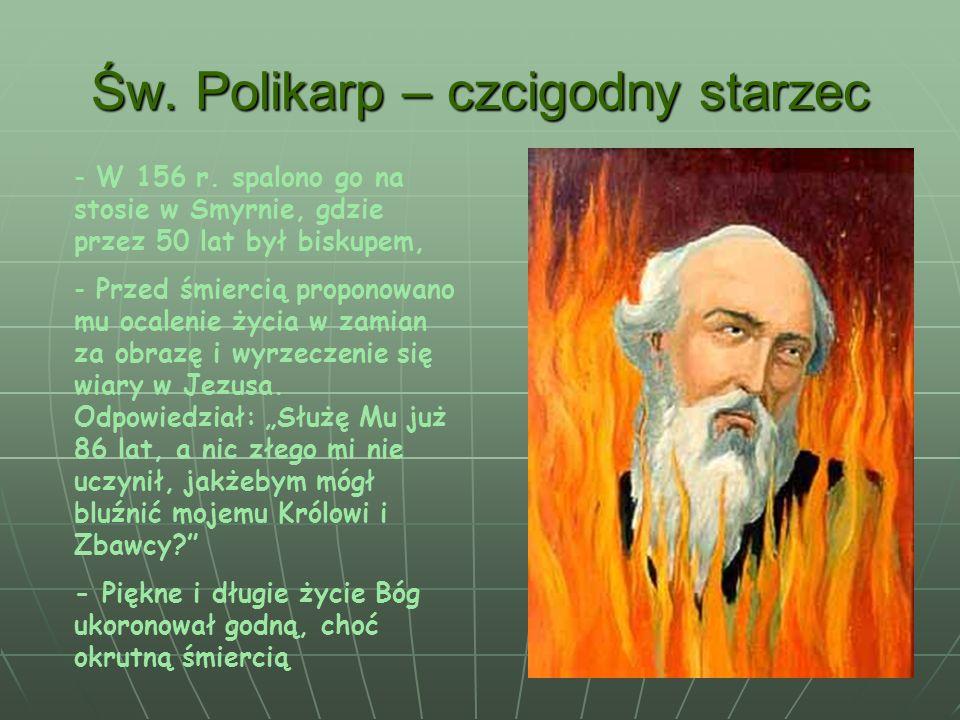Św. Polikarp – czcigodny starzec