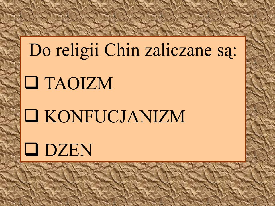 Do religii Chin zaliczane są: