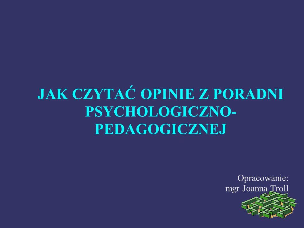 JAK CZYTAĆ OPINIE Z PORADNI PSYCHOLOGICZNO-PEDAGOGICZNEJ